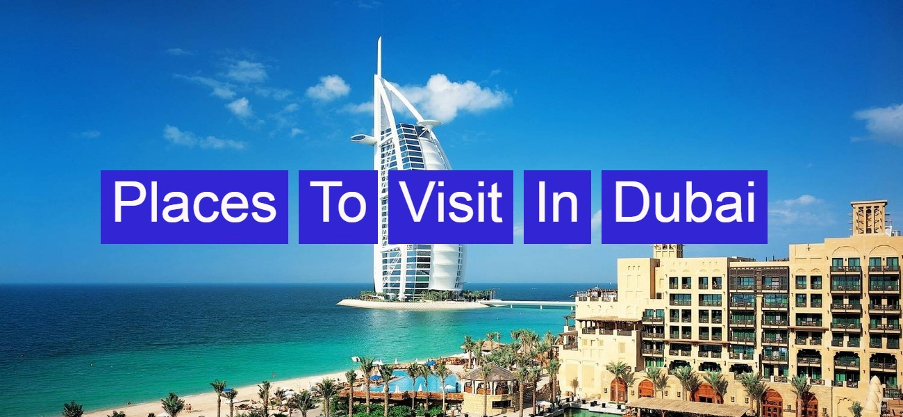 Places To Visit In Dubai | Hungrytourists